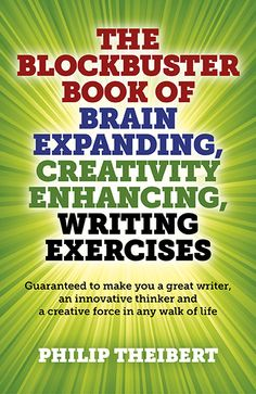 Blockbuster Book of Brain Expanding, Creativity Enhancing, Writing Exercises, The
