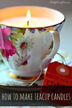 How to Make Teacup Candles - Perfect for Mother's Day - so simple and easy to make