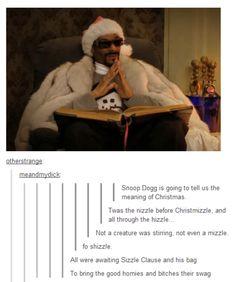 """Twas the nizzle before Christmizzle."""