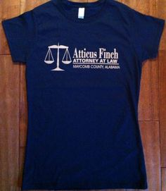 Atticus Finch Attorney at Law T-Shirt - To Kill a Mockingbird by Harper Lee TKaM Gift English Teacher Classic American Literature Men Women by UpShirtsCreek on Etsy https://www.etsy.com/listing/160150349/atticus-finch-attorney-at-law-t-shirt-to