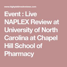 Event : Live NAPLEX Review at University of North Carolina at Chapel Hill School of Pharmacy