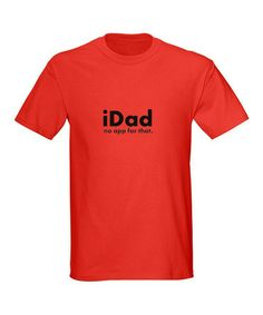 Take a look at this Red 'iDad No App for That' Tee - Men by CafePress on #zulily today!