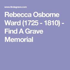 Rebecca Osborne Ward (1725 - 1810) - Find A Grave Memorial