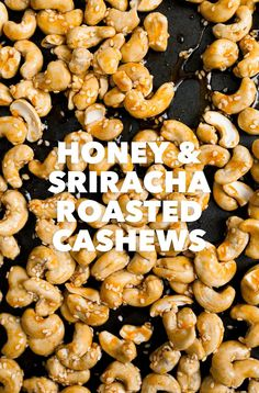 Honey and Sriracha Roasted Cashews / better make it while you can still get your hands on some Sriracha!