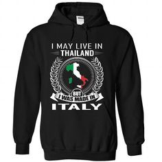 I May Live in Thailand But I Was Made in Italy (V2)-ilp - #black sweater #cheap sweater. BUY IT => https://www.sunfrog.com/States/I-May-Live-in-Thailand-But-I-Was-Made-in-Italy-V2-ilpzeftmjh-Black-Hoodie.html?68278