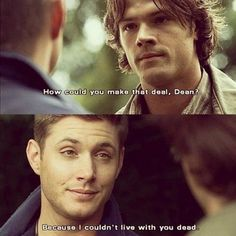 3x01 The Magnificent Seven - Because I couldn't live with you dead. - Sam and Dean Winchester - Supernatural