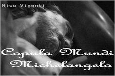 Copula Mundi Michelangelo di Nico Vigenti alla Gal...