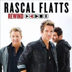 Country ~ Rascal Flatts = Rewind - 2014