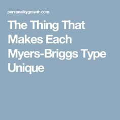 The Thing That Makes Each Myers-Briggs Type Unique