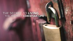 The Secret to Living the Perfect Christian Life by Elevation Media