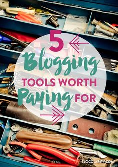 Five Blogging Tools Worth Paying For
