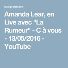 """Amanda Lear, en Live avec """"La Rumeur"""" - C à vous - 13/05/2016 - YouTube"""