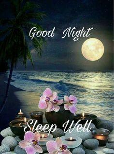 Good Night For Him, Good Night Dear Friend, Good Night Babe, Good Night Sleep Well, Good Night Thoughts, Romantic Good Night, Good Night Sweet Dreams, Good Night Moon, Good Morning Good Night