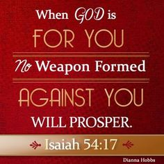 No weapon formed against me will prosper amen!