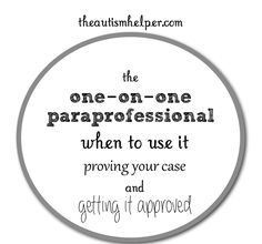 Tips for One on One Paraprofessionals in the Special Education Setting by theautismhelper.com