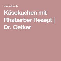 Käsekuchen mit Rhabarber Rezept | Dr. Oetker