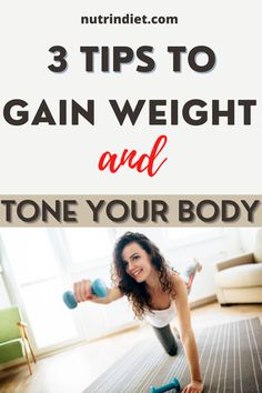 If you are one of those people who have difficulty gaining weight, then these tips are for you. Learn how to gain weight in a healthy way and still tone your body. See simple tips that will make you gain weight easily without harming your health. #gainweighttips #tonebodywomen #easywaystogainweight Tips To Gain Weight, Lose Weight In Your Face, Gain Weight Fast, Lose Weight In A Month, 10 Pounds, Breastfeeding, Exercise, Diet, How To Plan