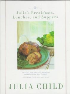 Julia's Breakfasts, Lunches, and Suppers- Julia Child