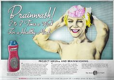 """Brainwashing  Graphic Design, Oil on Paper  a Vintage poster depicting a woman washing her brain as you would do your hair. The poster encourages the act of """"Brainwashing"""" in its literal sense as a method for acquiring a healthy mind.  Artist- Franscois Potgieter  See more @ themindisright.com #Vintage #Brainwashing #Advertisement #Brain #Pinup #Popart  #MKUltra #Themindisright #Art"""