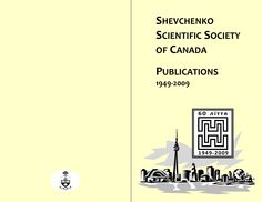 Shevchenko Scientific Society of Canada: Publications, 1949-2009, compiled by Ksenya Kiebuzinski (Toronto: University of Toronto Libraries, 2009). 11 pp.