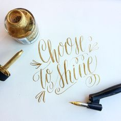 Choose to shine  #30daysofcalligraphy #moderncalligraphy #calligraphy                                                                                                                                                     More