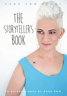 The Storyteller's Book: The Anna Emm Autobiography Inspirational Books, Storytelling, Anna, Author, Kids