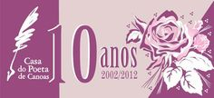 CASA DO POETA DE CANOAS - 10 Anos