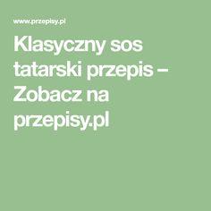 Klasyczny sos tatarski przepis – Zobacz na przepisy.pl