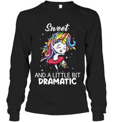 Sweet And A Little Bit Dramatic Unicorn Sassy Long Sleeve Outfit Women Funny Sayings Unicorn Long Sleeve Womens