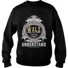 I Love  walz  Its a walz Thing You Wouldnt Understand  T Shirt Hoodie Hoodies YearName Birthday T-Shirts