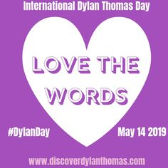 On February our thought turn to love, as it's just three months today until we celebrate the fifth International Dylan Thomas Day How will you celebrate? Poetry Center, Dylan Thomas, February, Thoughts, Words, Day, Horse, Tanks