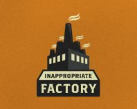 Inappropriate Factory by Growcase