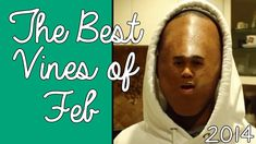 The BEST VINES of FEBRUARY 2014! (50+ New VINES) I spend way to much time on my own :L