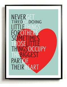 Inspirational Quote Art Print, Never Get Tired Doing Little Things For Others, Gift, Friendship Gift on Etsy