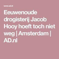 Eeuwenoude drogisterij Jacob Hooy hoeft toch niet weg   Amsterdam   AD.nl
