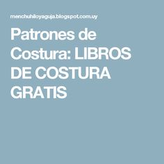 Patrones de Costura: LIBROS DE COSTURA GRATIS