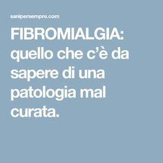 FIBROMIALGIA: quello che c'è da sapere di una patologia mal curata.
