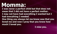 Oh Mom...how I miss you so.......<3
