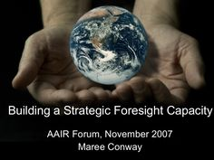 building-a-strategic-foresight-capacity-presentation by Maree Conway via Slideshare