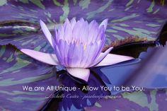 We are all unique, allow you to be you! Acceptance Quote
