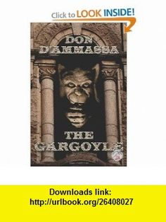 The Gargoyle (Volume 13) (9781463792497) Don DAmmassa, Matt Bechtel , ISBN-10: 1463792492  , ISBN-13: 978-1463792497 ,  , tutorials , pdf , ebook , torrent , downloads , rapidshare , filesonic , hotfile , megaupload , fileserve