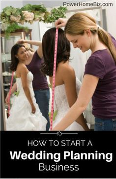 Learn how to start a wedding planning business or become a wedding coordinator