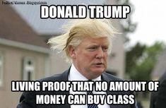 Yup, plenty of classless wealthy people