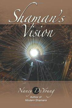 Shaman's Vision: Companion Book to MODERN SHAMANS (Volume 1) « Shamanista