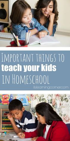Important Things to Teach Your Kids in Homeschool   ilslearningcorner.com