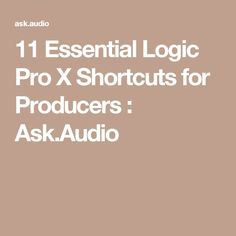 Becoming faster with Logic Pro X's shortcuts and key commands can leave you more time to focus on the music. Darren Burgos shares 11 of his favorite shortcuts w Logic Pro X, Music Production, Essentials, Coding, Audio, Lp, Software, Programming