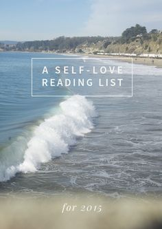 A Self-Love Reading List for 2015 | 8 books to help you develop a kinder inner voice this year!