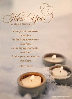 a new year is gods gift in the joyful moments thank him in the busy moments bless him in the trying moments trust him