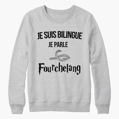 Sweat harry potter je suis bilingue en fourchelang Pour plus -> anais_Fbg Harry Potter 2, Harry Potter Cosplay, Harry Potter Outfits, Harry Potter Pictures, Harry Potter Characters, Harry Potter Sweatshirt, Mode Shop, T Shirts, Tees