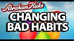 Abraham Hicks - Changing Bad Habits